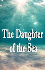 The Daughter of the Sea by TheMoonTwin
