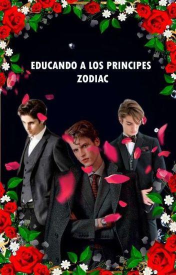 EDUCANDO A LOS PRÍNCIPES Zodiaco [ 1° Temporada ]