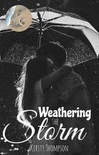 Weathering the Storm (Complete) by kirstyt97