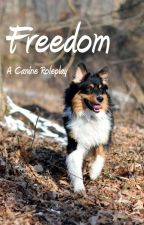 Freedom /// A Canine Roleplay by DogsandWolves123
