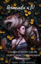 Amarrada A Ti [#2] by Gissel0109