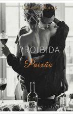 Proibida Paixão - Leis da Máfia (Livro īī)  [ Pausa] by LeilianeMorais