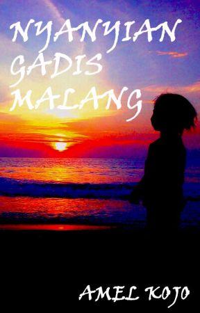 NYANYIAN GADIS MALANG by AmelKojo