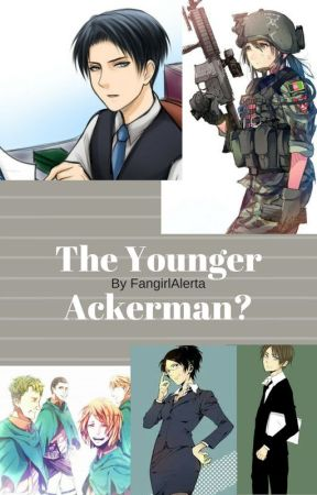 The Younger Ackerman? by FangirlAlerta