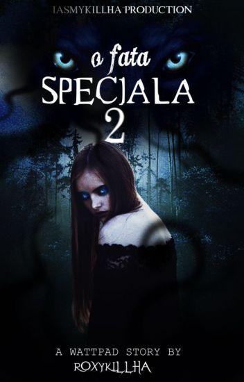 O fata speciala 2