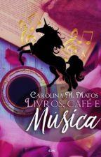 Livros, Café & Música  by unicornioopreto