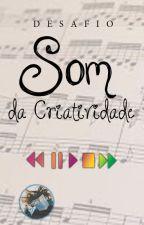 Desafio Som da Criatividade by AssumimosACulpa