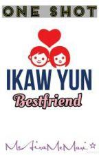 Ikaw Yun Bestfriend √ by marsulatayo