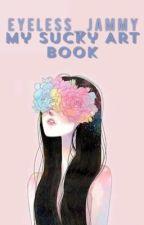 My Sucky Art Book by Eyeless_Jammy
