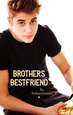 Brothers Bestfriend #Wattys2017 (Editing) by brittanylasnier