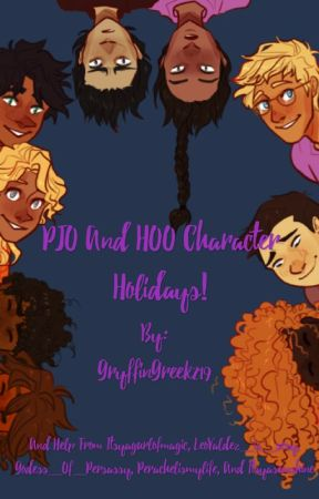 PJO and HOO character holidays! by GryffinGreek219