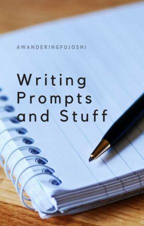 Writing Prompts and Stuff (My Answers) by awanderingfujoshi