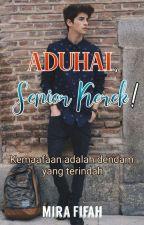 Aduhai, SeniorKerek !✔ by MiraFifah_