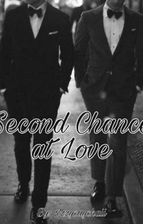 Second Chance At Love ♡BxB♡ by IzzySaysHaii