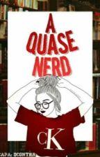 ~ A Quase Nerd ~ by itsrobeerta