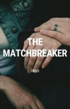 The Matchbreaker by PulaPatootsy