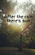 After the rain there's sun by Mrryansparkes97