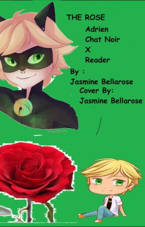 The Rose / ADRIEN | CHAT NOIR X READER\ by Yolo_Child