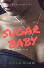 Sugarbaby (Aidan Falls, #3) by ChrisMarieGreen