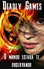 Deadly Games -  O Mundo Estará Te Observando - (Adaptação Camren) by michellePhamtonhive