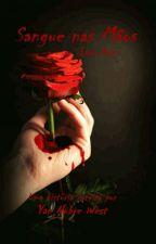 Sangue Nas Mãos (Blood in Your Hands) - LIVRO 2 by YanS_Nobre