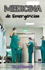 Medicina de Emergencias #PNovel by Lia_Allenward