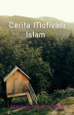 Cerita Motivasi Islam  by YayangMarlyana