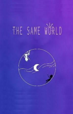 The Same World by DianaGresia
