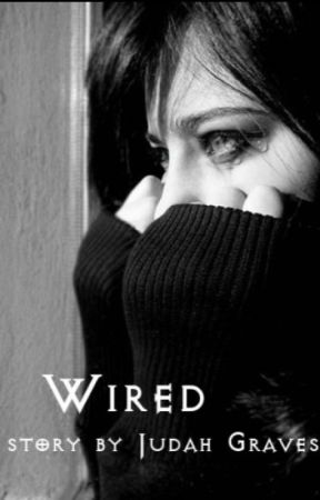 Wired by Judah_Graves