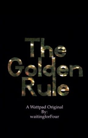 The Golden Rule by waitingforFour