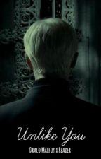 Unlike You (Draco Malfoy x Reader) by sumiyemurata