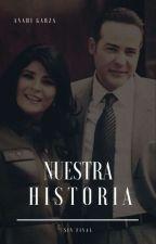 NUESTRA HISTORIA by AnahiGR8