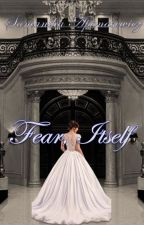 Fear, Itself by samantha_apanasewicz