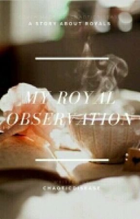 My Royal Observation by ChaoticDisease