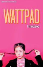 Wattpad | Lisoo. by -LISOOINYOURAREA
