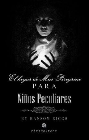El hogar de Miss Peregrine para niños peculiares. by xTheRareCloudx