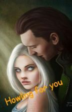 Howling for you (Loki fanfiction) Book one by loveatstake56