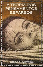 A Teoria dos Pensamentos Esparsos by diegobdoliveira