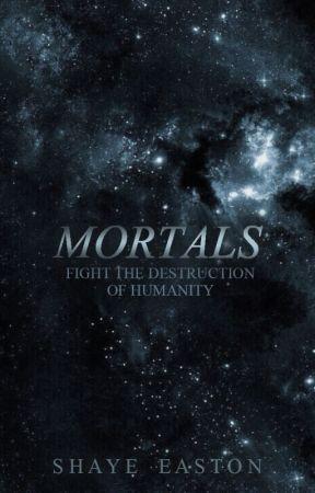 Mortals by shayebay