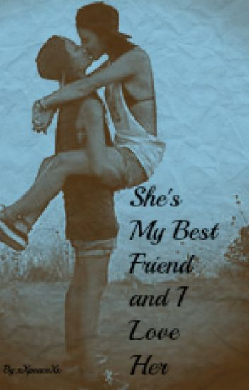 She's My Best Friend and I Love Her (girlxgirl)