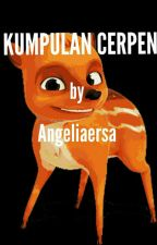 Kumpulan Cerpen by angeliaersa