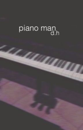 piano man;  d.h by wannabebritt