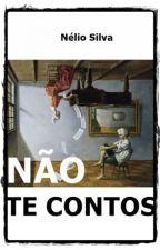 Não te Contos by NelioSilva7