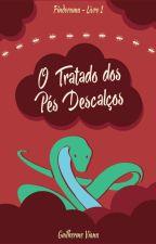 O Tratado dos Pés Descalços by GuilhermeViana2