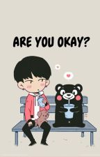 ARE YOU OKAY? ║YoonMin║ by -WiskiSenpai-