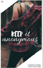 'Keep It Anonymous' by hooded_soul
