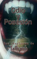 Odio y Posesión  by Tathymb