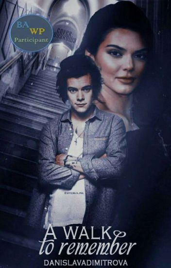 A walk to remember-Harry Styles BG fanfiction