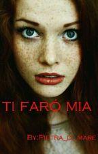 Ti faró mia. by Pietra_di_mare