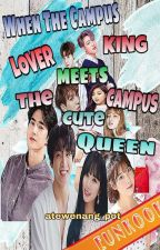 [Eukook] When The Campus Lover King Meets The Campus Cute Queen by atewenang_pot
